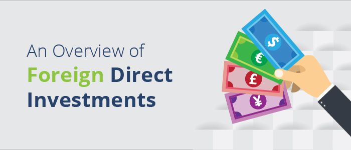 An Overview of Foreign Direct Investments