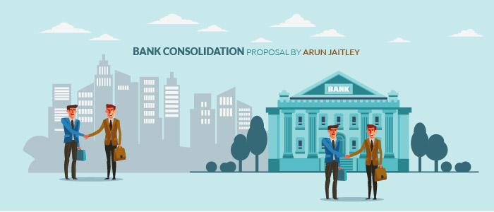 Bank Consolidation Proposal by Arun Jaitley