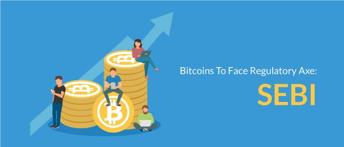 Bitcoins To Face Regulatory Axe: SEBI