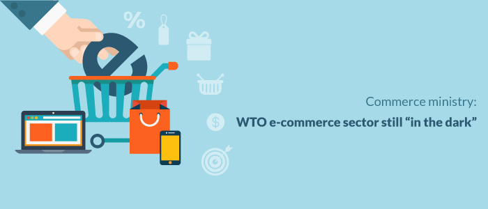 """Commerce ministry: WTO e-commerce sector still """"in the dark"""""""