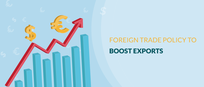 Foreign Trade Policy to Boost Exports