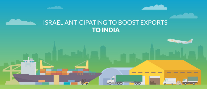 Israel Anticipating To Boost Exports to India