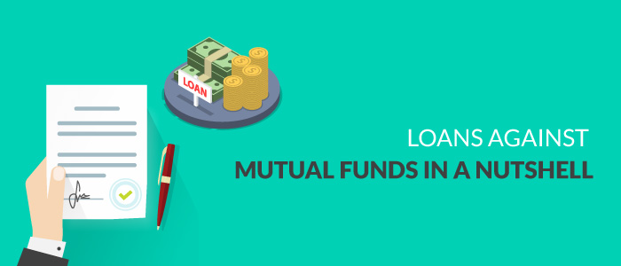 Loans Against Mutual Funds In A Nutshell